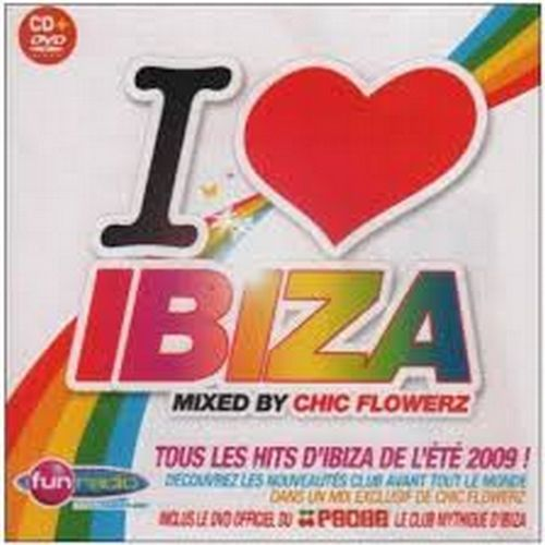 image: I Love Ibiza - Mixed by Chic Flowerz