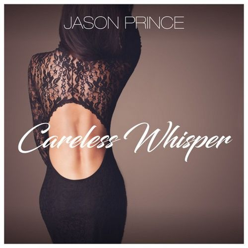 image: Jason Prince - Careless Whisper