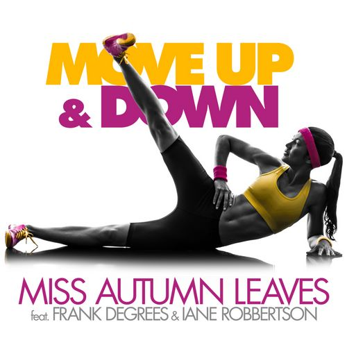 image: Miss Autumn Leaves ft. Frank Degrees & Iane Robbertson  - Move Up & Down
