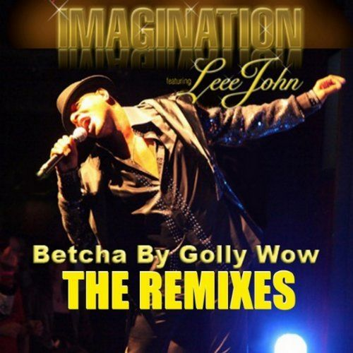 image: Imagination feat. Leee John - Betcha By Golly, Wow